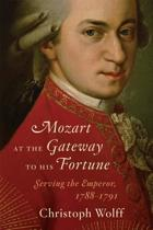 Mozart at the Gateway to His Fortune