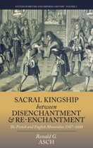 Sacral Kingship Between Disenchantment and Re-enchantment