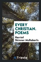 Every Christian. Poems