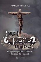 ¿Murio Jesús en la cruz?