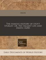 The Famous History of Stovt Stukley
