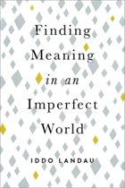 Finding Meaning in an Imperfect World