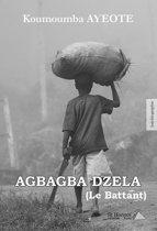 AGBAGBA DZELA (Le Battant)