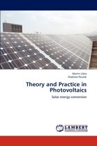 Theory and Practice in Photovoltaics
