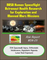 NASA Human Spaceflight Astronaut Health Research for Exploration and Manned Mars Missions, Risk Report WSN-05, EVA Spacewalk Injury, Orthostatic Intolerance, Hypobaric Hypoxia, Lunar Dust Exposure