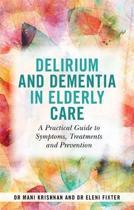 Delirium and Dementia in Elderly Care