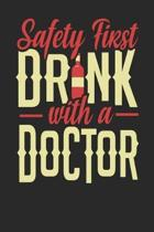 Safety First Drink With A Doctor