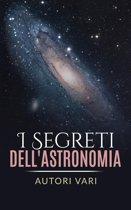 I segreti dell'astronomia