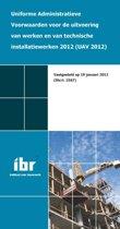 Uniforme administratieve voorwaarden voor de uitvoering van werken en van technische installatiewerken 2012 (UAV 2012)