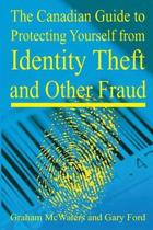Canadian Guide to Protecting Yourself from Identity Theft and Other Fraud