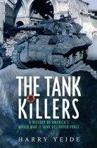 Tank Killers A History Of America's World War II Tank Destroyer Force