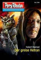 Perry Rhodan 2736: Der greise Hetran (Heftroman)