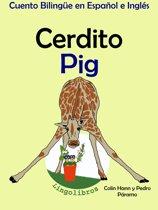 Cuento Bilingüe en Español e Inglés: Cerdito - Pig. Coleccion Aprender Inglés.