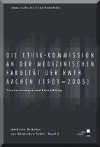 Die Ethik-Kommission an der Medizinischen Fakultät der (RWTH) Aachen (1981-2005).