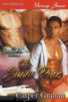 His Sugar Pups (Siren Publishing Menage Amour Manlove)