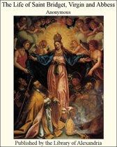 The Life of Saint Bridget, Virgin and Abbess
