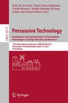Persuasive Technology: Development and Implementation of Personalized Technologies to Change Attitudes and Behaviors