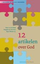 Geloven op goede gronden 1 - 12 artikelen over God