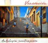 Veneracion - Antologia Santiaquera