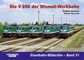 Die V 300 der Wismut-Werkbahn