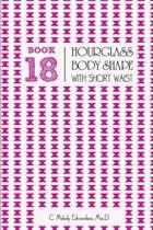Book 18 - Hourglass Body Shape with a Short-Waist