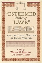 ''Esteemed Bookes of Lawe'' and the Legal Culture of Early Virginia