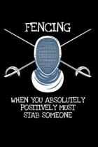 Fencing When you have the Absolutely Positively Must Stab someone