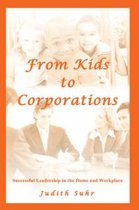 From Kids to Corporations
