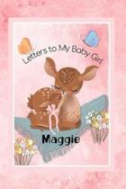 Maggie Letters to My Baby Girl: Personalized Baby Journal