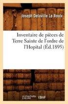 Inventaire de Pi�ces de Terre Sainte de l'Ordre de l'Hopital (�d.1895)