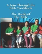 A Tour Through the Bible Workbook The Books of the Bible