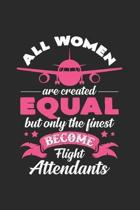 Finest Women become Flight Attendant: 6x9 Flight Attendant - blank with numbers paper - notebook - notes