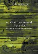 A Laboratory Manual of Physics for Use in Secondary Schools