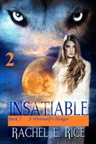 Insatiable: A Werewolf's Hunger Book 2