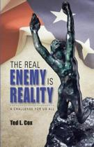 The Real Enemy is Reality