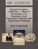 George Douglass, Petitioner, V. State of Tennessee. U.S. Supreme Court Transcript of Record with Supporting Pleadings