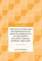 The Evolution and Determinants of Wealth Inequality in the North Atlantic Anglo-Sphere, 1668–2013