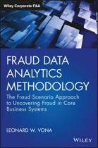 Fraud Data Analytics Methodology - The Fraud Scenario Approach to Uncovering Fraud in Core Business Systems