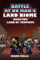 The Battle at No- Man's Land Biome, Book 2: Land of Tempests