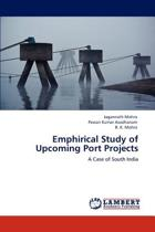 Emphirical Study of Upcoming Port Projects