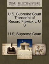U.S. Supreme Court Transcript of Record Fiswick V. U S