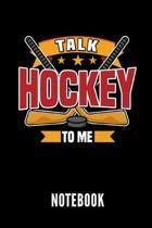 Talk Hockey to Me Notebook
