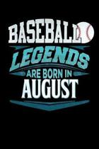 Baseball Legends Are Born In August: Baseball Journal 6x9 Notebook Personalized Gift For Birthdays In August