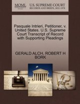 Pasquale Intrieri, Petitioner, V. United States. U.S. Supreme Court Transcript of Record with Supporting Pleadings