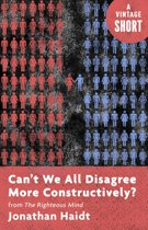 Boek cover Cant We All Disagree More Constructively? van Jonathan Haidt