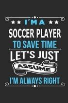Im a soccer Player To save time let s just assume I m always right