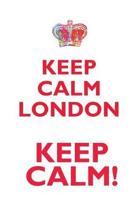 Keep Calm London! Affirmations Workbook Positive Affirmations Workbook Includes