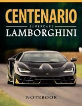 Lamborghini Centenario Supercars Notebook