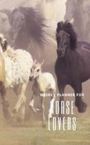 Weekly Planner for Horse Lovers: Handy 5 x 8 weekly planner for 2020. Notebook with to do list and space to add priorities. Idea Gift for family and f