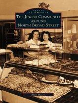 Jewish Community Around North Broad Street, The